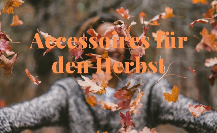 Accessoires für den Herbst