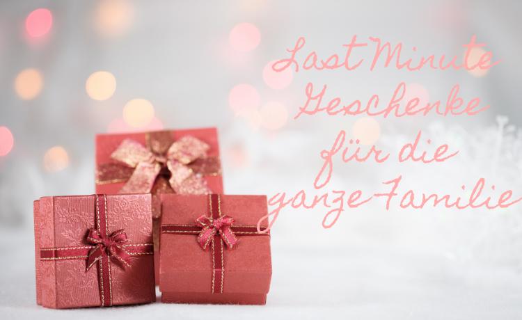 Last Minute Geschenke für die ganze Familie