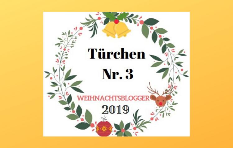 Weihnachtsblogger 2019 - Türchen 3