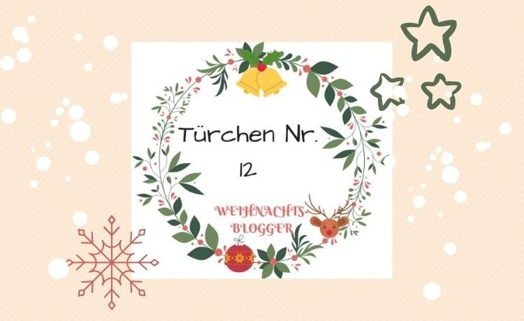 Weihnachtsblogger 2020 - Türchen 12
